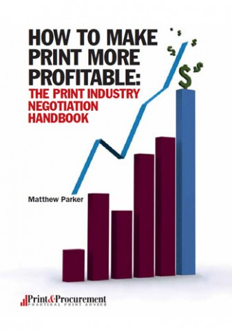How To Make Print More Profitable: The Print Industry Negotiation Handbook